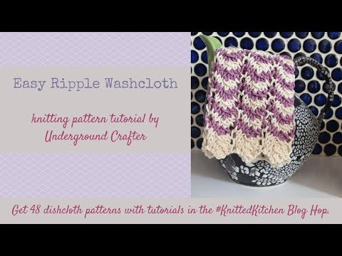Easy Ripple Washcloth Knitting Pattern Tutorial | Knitted Kitchen Blog Hop
