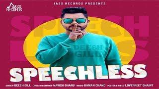 Speechless | ( Full Song) | Deesh Gill | New Punjabi Songs 2019 | Latest Punjabi Songs 2019 thumbnail