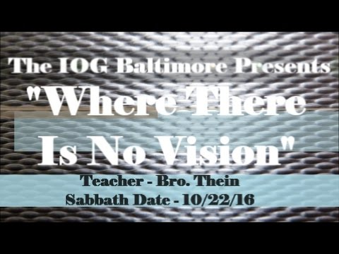 """IOG Baltimore - """"Where There Is No Vision"""" PT. 1"""
