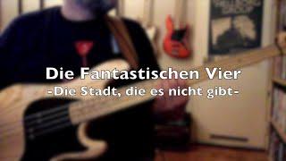 Die Fantastischen Vier | Die Stadt die es nicht gibt | Bass Cover