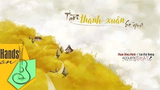 Thời thanh xuân sẽ qua » Phạm Hồng Phước ft Văn Mai Hương ✎ acoustic Beat by Trịnh Gia Hưng