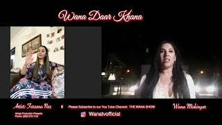 Wana Darr Khana with Farzana Naz