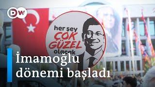 İstanbul'da İmamoğlu dönemi başladı - DW Türkçe