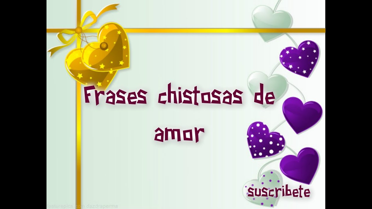 Frases Chistosas De Amor Youtube