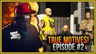 GTA 5 Online - True Motives Episode 2: Trespassing (GTA 5 Online TV Series)