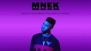 MNEK - Wrote A Song About You [Shift K3Y Remix]