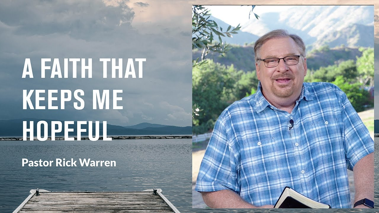 """A Faith That Keeps Me Hopeful"" with Pastor Rick Warren"