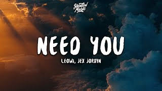 Download lagu Leowi, Jex Jordyn - Need You (Lyrics)