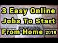 💡 3 Easy Online Job Ideas To Start In 2019 (Work From Home)
