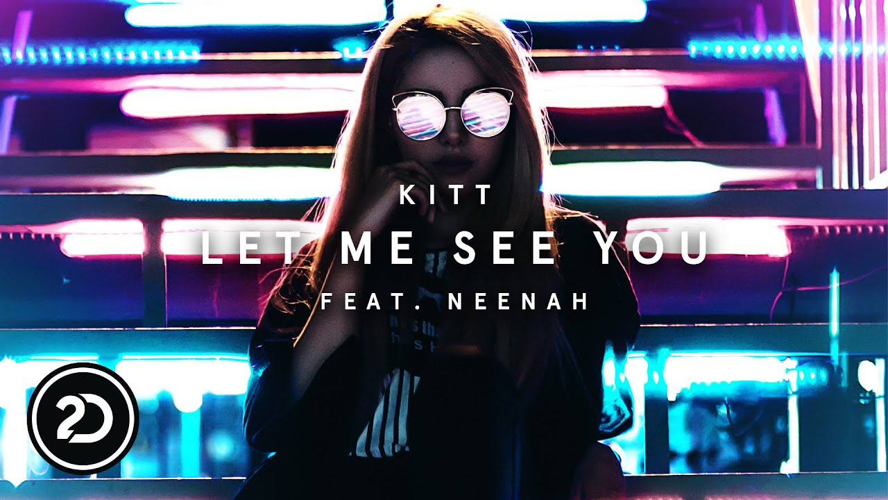 KiTT - Let Me See You Feat. Neenah (Official Audio)