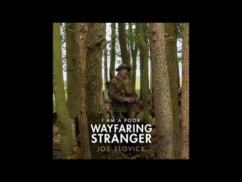 I Am a Poor Wayfaring Stranger (From 1917) | 1917 OST