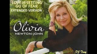 Olivia Newton John Love Is Letting Go Of Fear Extended Version DJ Tony