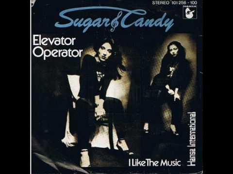 Sugar & Candy  --elevator Operator  1979