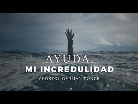 Apóstol German Ponce │ Ayuda, Mi Incredulidad │ Viernes 26 Junio 2020
