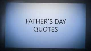HAPPY FATHERS DAY ! Fathers Day Quotes (with Music)