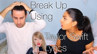 How To Break Up With Someone Using Taylor Swift Lyrics!