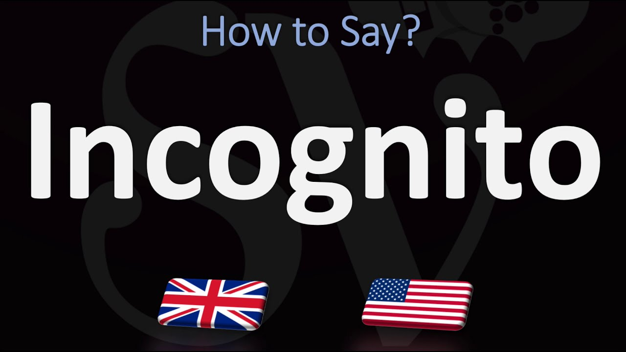 How to Pronounce Incognito? (CORRECTLY) Meaning & Pronunciation