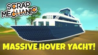 BIGGEST YACHT IN SCRAP MECHANIC?!?! - Scrap Mechanic Creations Gameplay  - EP 231