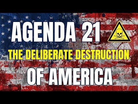 AGENDA 21 The Deliberate Destruction Of America