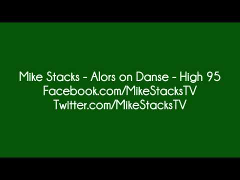 Mike Stacks - Alors on Danse - High 95