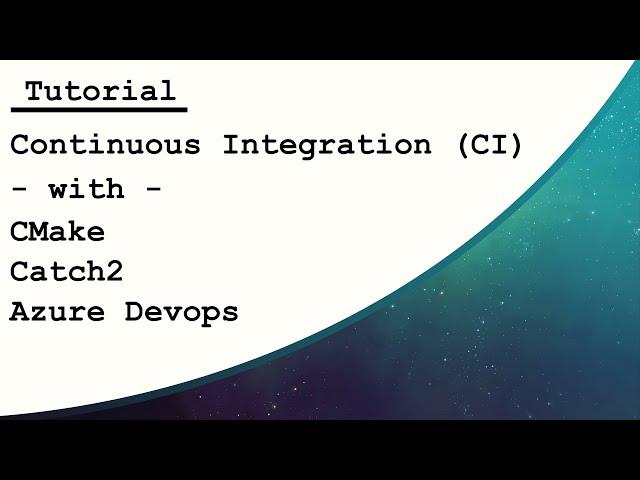 Tutorial] Simple CMake Azure Devops Continuous Integration
