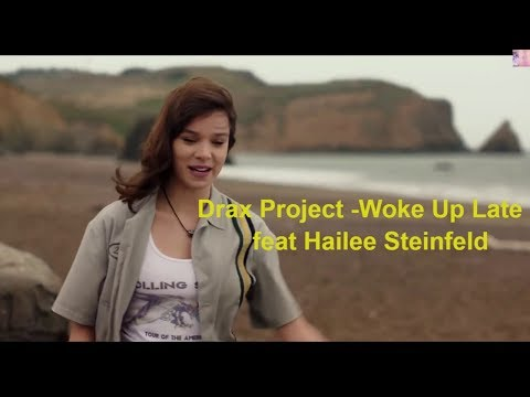 Drax Project - Woke Up Late ft. Hailee Steinfeld ( Video)