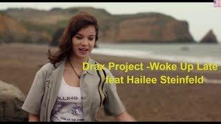 Drax Project - Woke Up Late ft. Hailee Steinfeld ( Video)