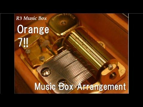 Orange/7!! [Music Box] (Anime