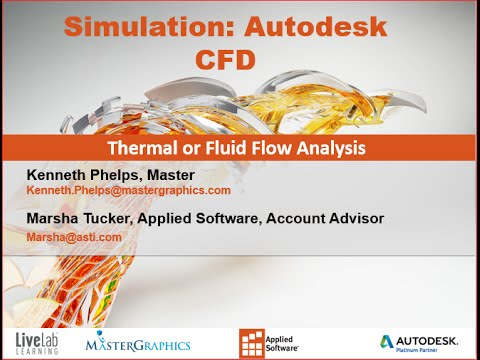 Simulation – Autodesk CFD  Thermal or Fluid Flow Analysis