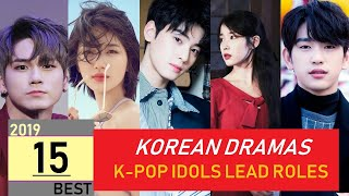 15 K-Pop Idols takes lead roles in a K-Drama   Best of 2019