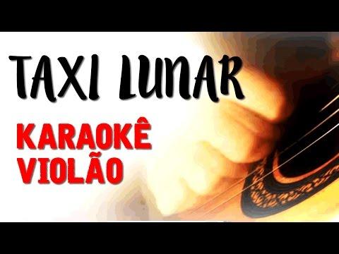 Taxi Lunar - Geraldo Azevedo - Karaokê com violão