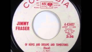 Jimmy Fraser..  Of hopes and dreams and tombstones. 1967.