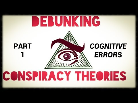 Debunking CONSPIRACY THEORIES Part 1 - Cognitive Errors