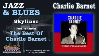 Charlie Barnet & His Orchestra - Skyliner