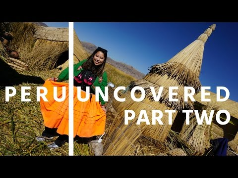 Peru Uncovered: Lake Titicaca and Puno - Part Two