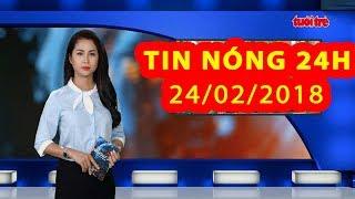 Trực tiếp ⚡ Tin tức 24h Mới Nhất hôm nay 24/02/2018   Tin nóng nhất 24H