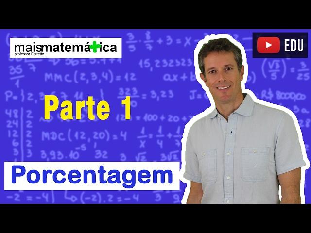 Matemática Básica - Aula 27 - Porcentagem (parte 1)