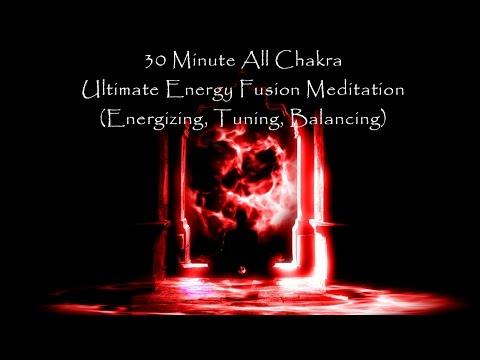 30 Minute All Chakra - Ultimate Energy Fusion (Energizing, Tuning, Balancing)
