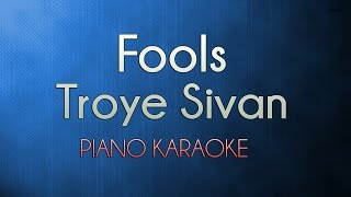 Fools - Troye Sivan | Lower Key (Official Piano Karaoke Instrumental Lyrics Cover Sing Along)