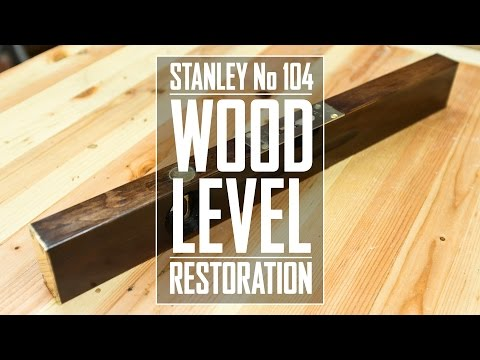 08 - Stanley No.104 Level Restoration