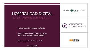 """Ponencia """"Hospitalidad Digital. Un concepto para el Siglo XXI"""". En IX Congreso GKA Educación. 2020"""