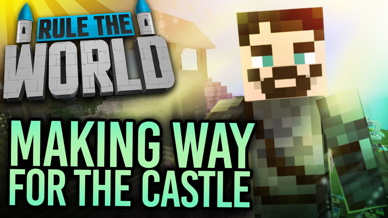 Minecraft Rule The World #54 - Making Way For The Castle