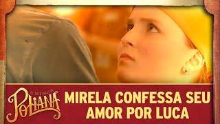 Mirela confessa seu amor por Luca Tuber | As Aventuras de Poliana