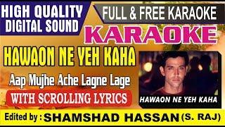 Hawaaon Ne Ye Kaha Karaoke - Free -🎤 Aap Mujhe Acche Lagne Lage
