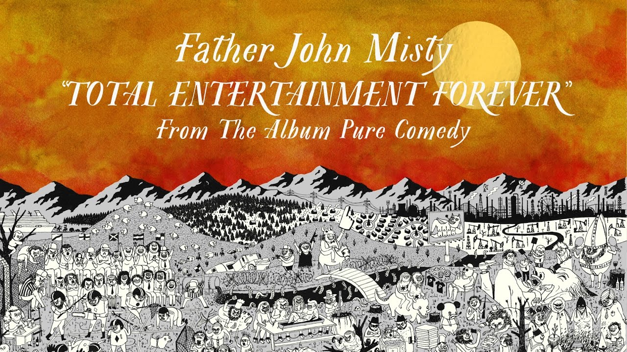 father-john-misty-total-entertainment-forever-sub-pop