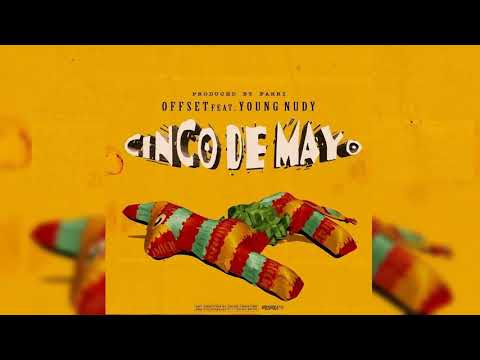Offset – Cinco de Mayo Ft. Young Nudy
