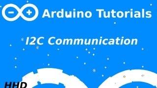 Arduino Tutorial #8: I2C Communication
