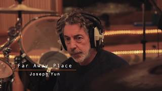 Joseph Yun - Far Away Place (ft. Simon Phillips)