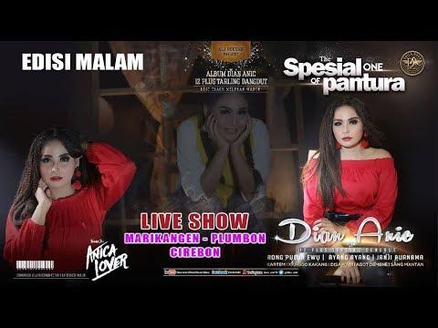 Baixar LIVE ANICA NADA (DIAN ANIC) | EDISI malam 02 JULI 2019 | MARIKANGEN | PLUMBON | CIREBON