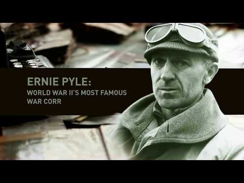 Ernie Pyle: World War II's Most Famous War Correspondent